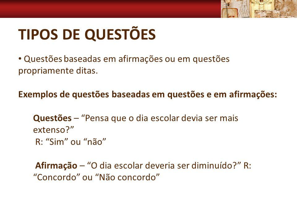 Tipos de questões Questões baseadas em afirmações ou em questões propriamente ditas. Exemplos de questões baseadas em questões e em afirmações: