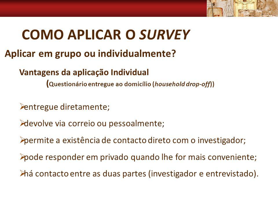 Como Aplicar o Survey Aplicar em grupo ou individualmente