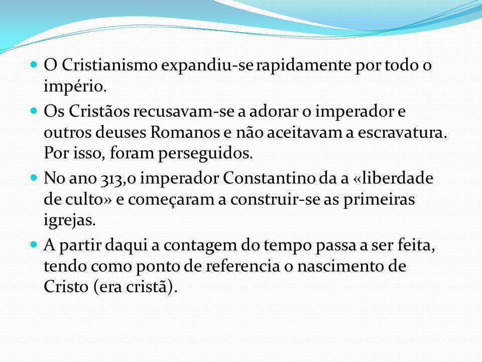 O Cristianismo expandiu-se rapidamente por todo o império.