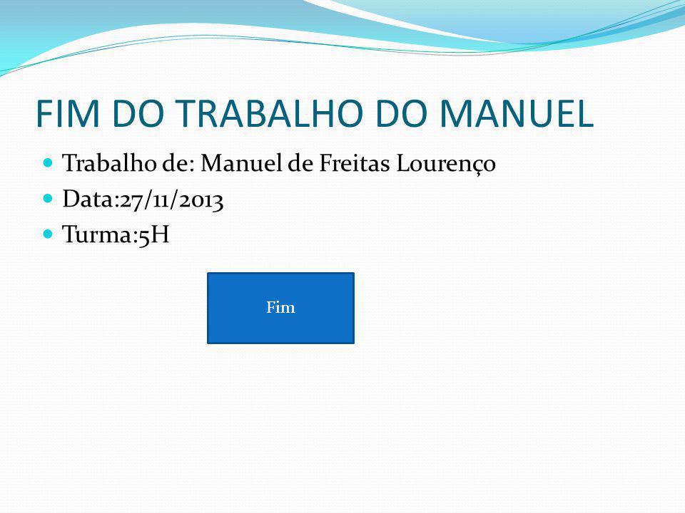 FIM DO TRABALHO DO MANUEL