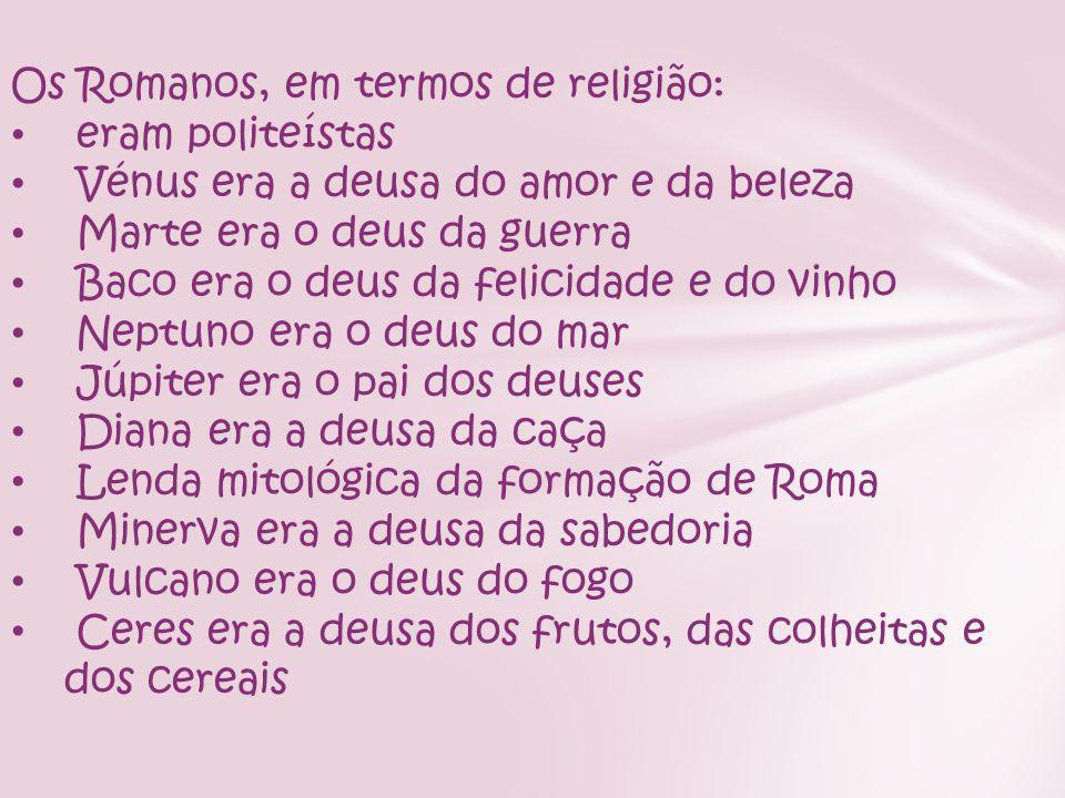 Os Romanos, em termos de religião: