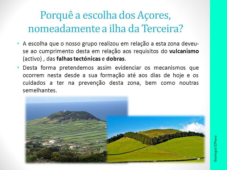 Porquê a escolha dos Açores, nomeadamente a ilha da Terceira