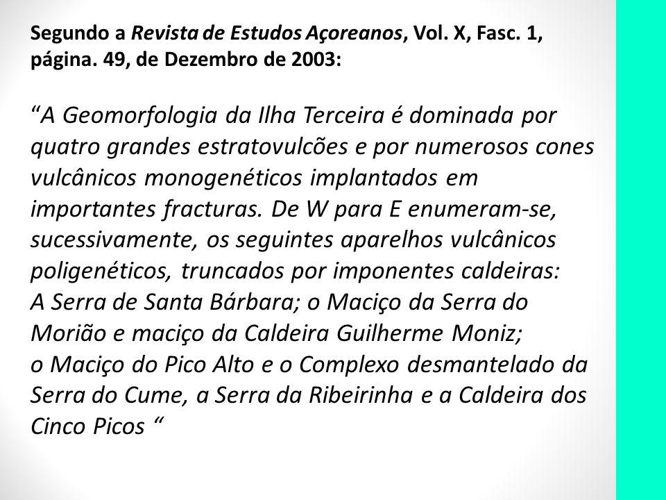 Segundo a Revista de Estudos Açoreanos, Vol. X, Fasc. 1, página