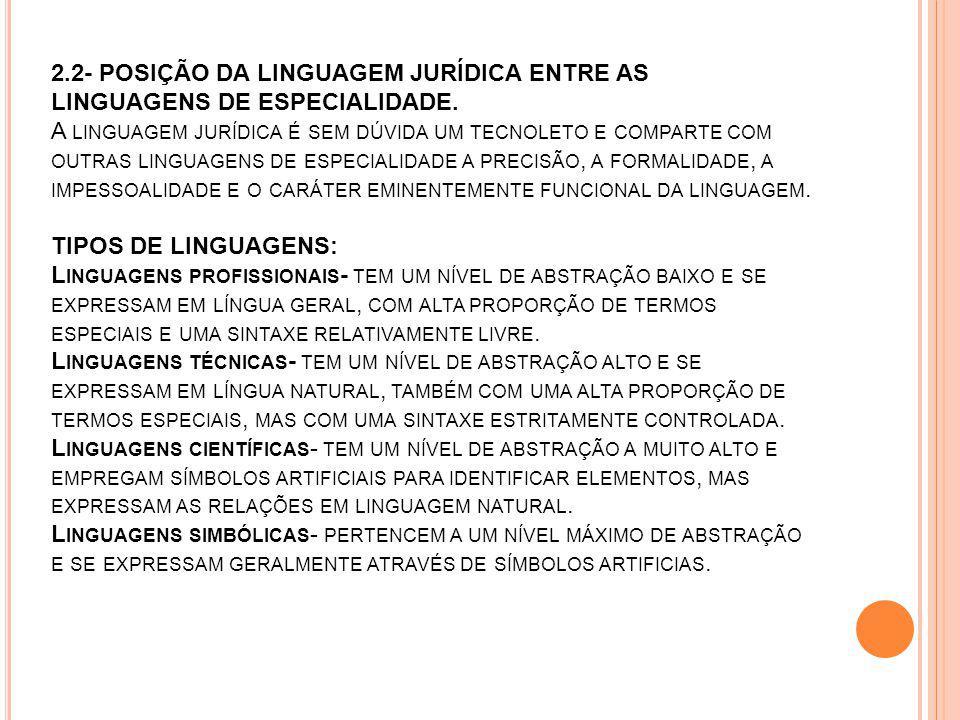 2.2- POSIÇÃO DA LINGUAGEM JURÍDICA ENTRE AS LINGUAGENS DE ESPECIALIDADE.