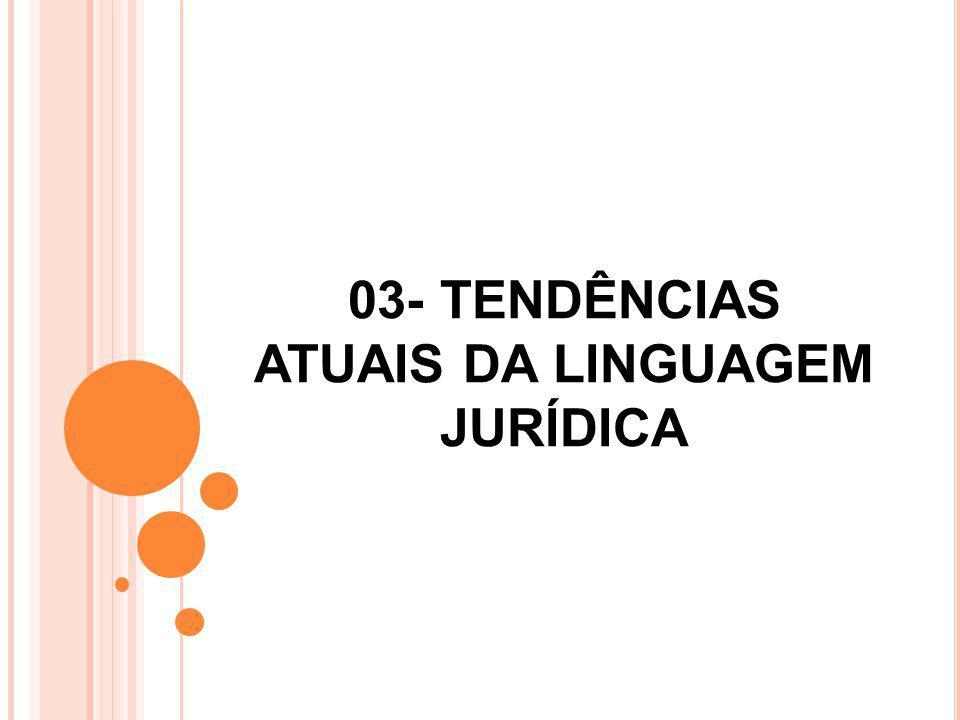 03- TENDÊNCIAS ATUAIS DA LINGUAGEM JURÍDICA