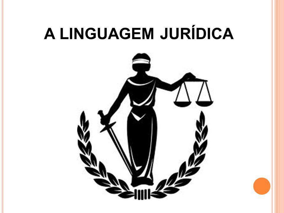 A LINGUAGEM JURÍDICA
