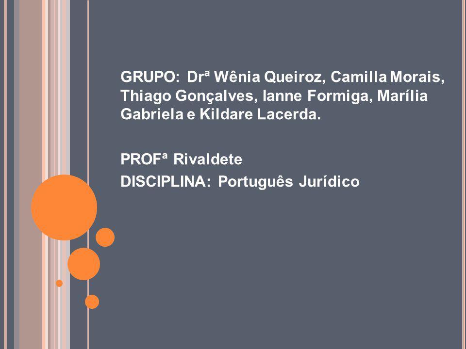 GRUPO: Drª Wênia Queiroz, Camilla Morais, Thiago Gonçalves, Ianne Formiga, Marília Gabriela e Kildare Lacerda.
