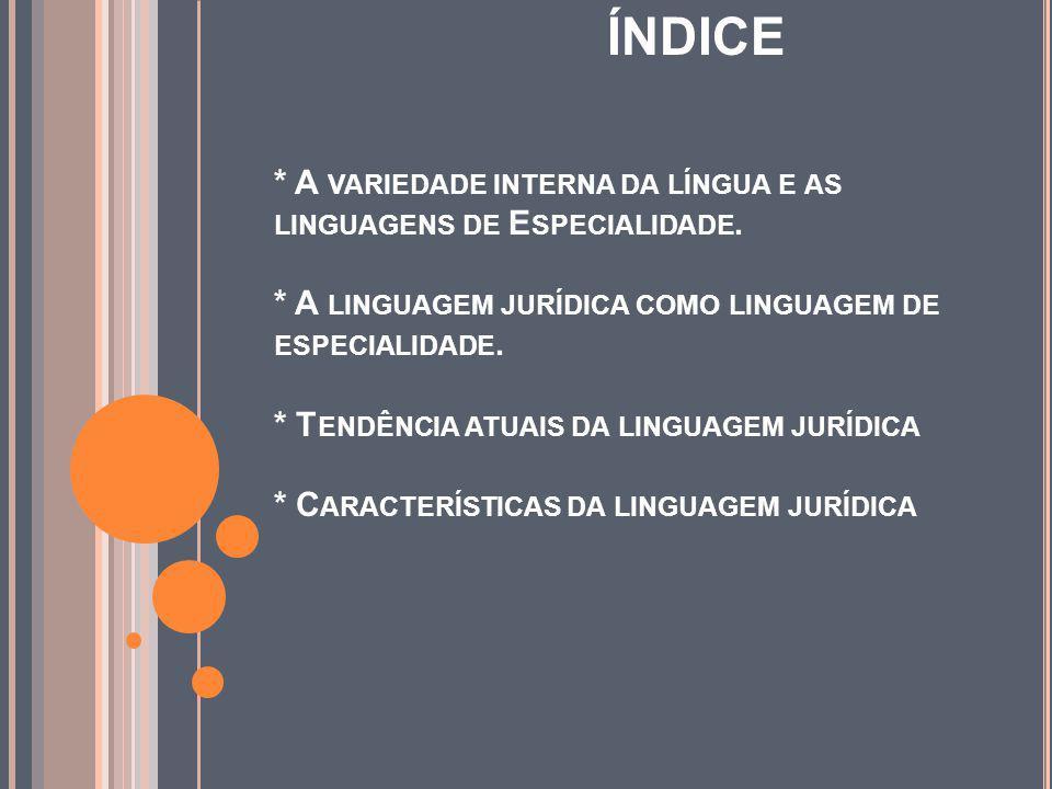 ÍNDICE. A variedade interna da língua e as linguagens de Especialidade