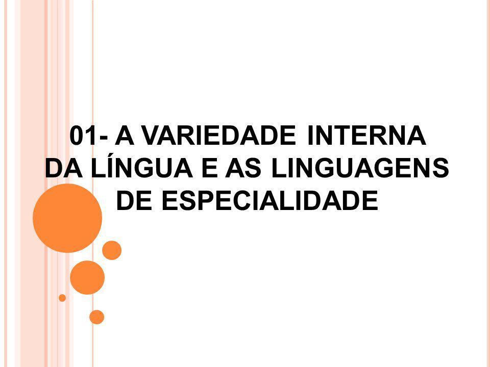 01- A VARIEDADE INTERNA DA LÍNGUA E AS LINGUAGENS DE ESPECIALIDADE
