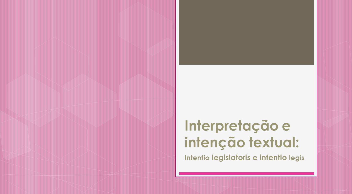 Interpretação e intenção textual: