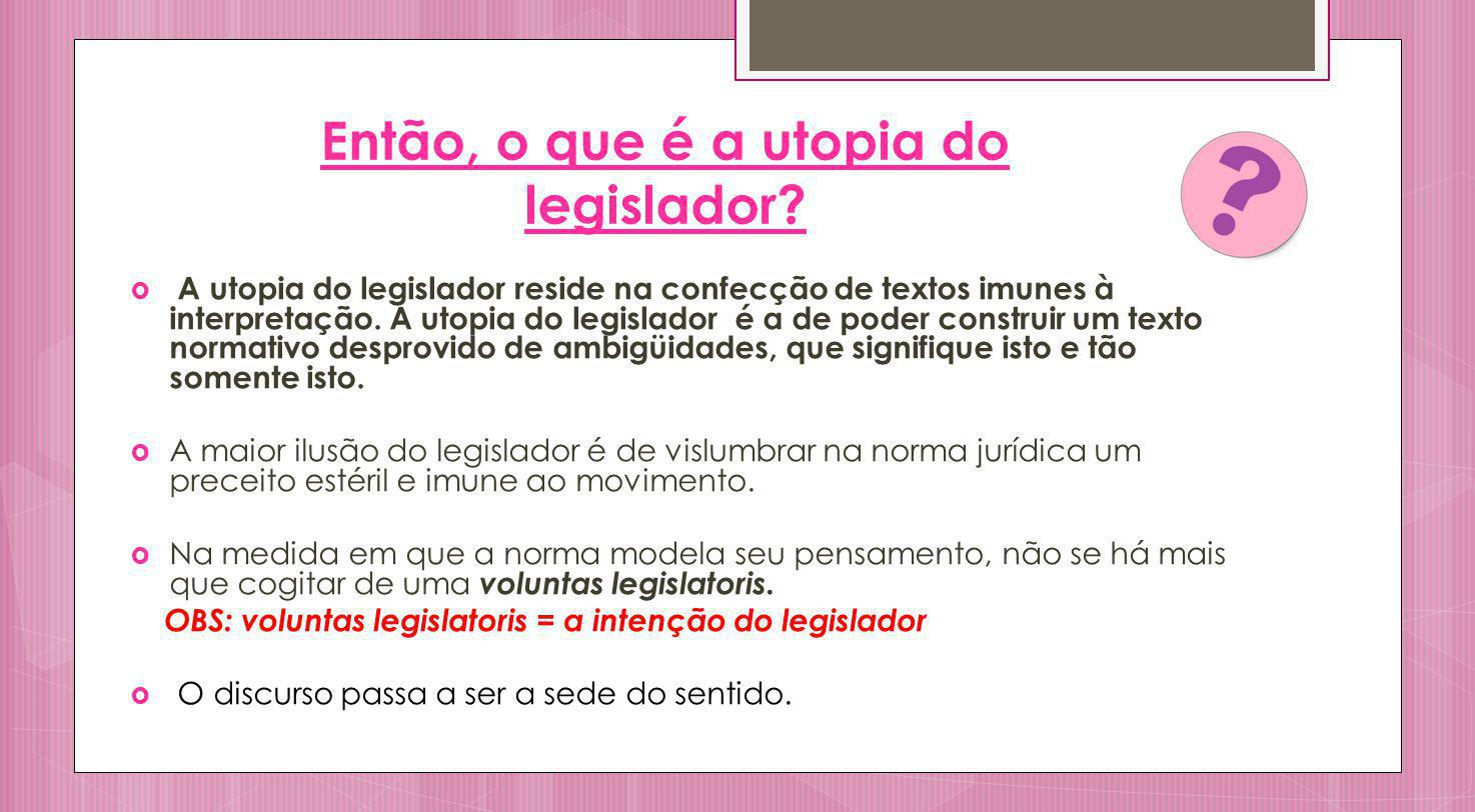 Então, o que é a utopia do legislador