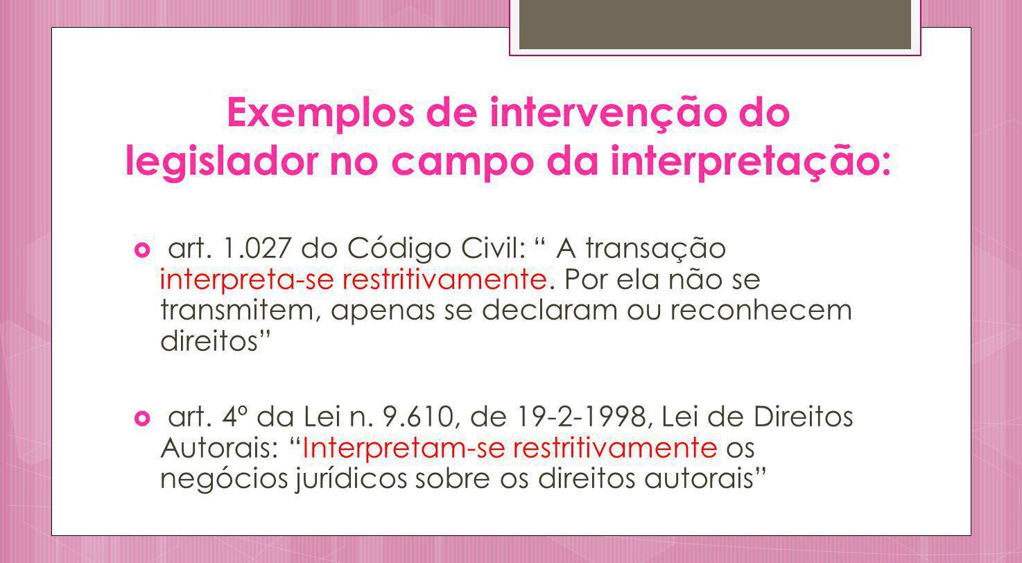 Exemplos de intervenção do legislador no campo da interpretação: