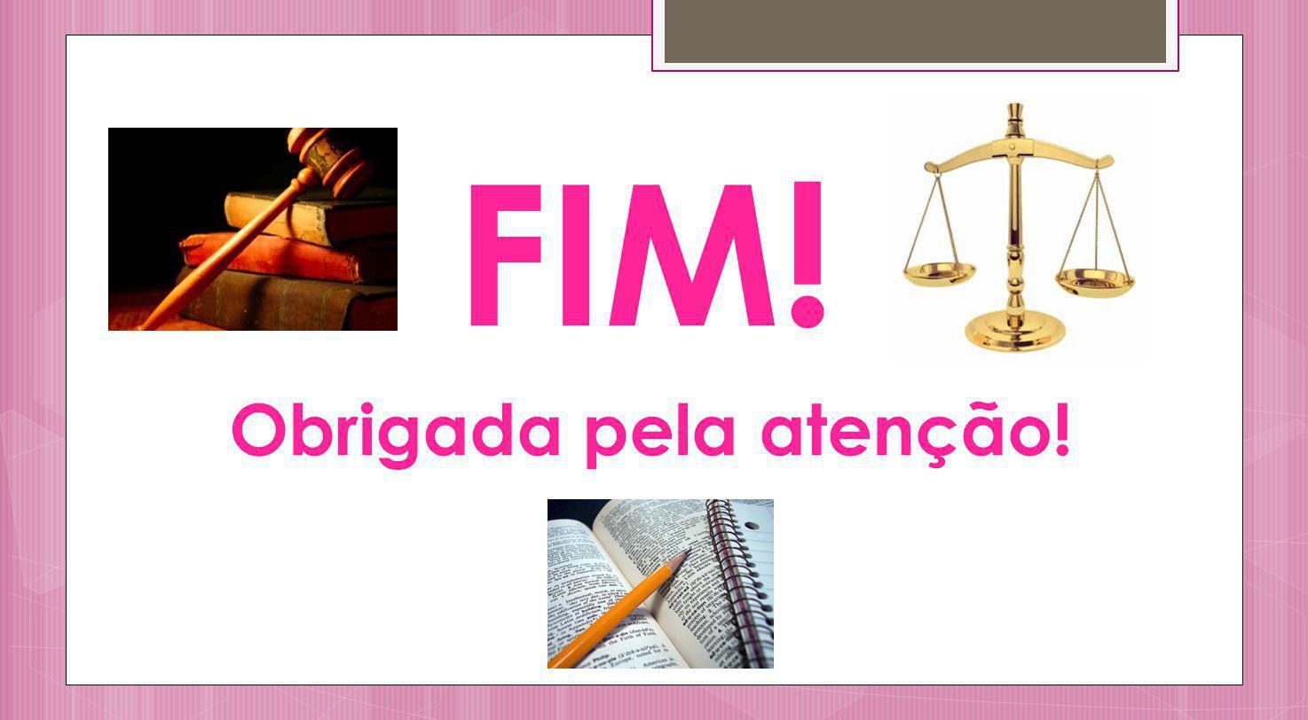 FIM! Obrigada pela atenção!