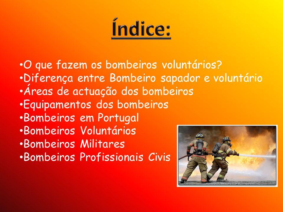 Índice: O que fazem os bombeiros voluntários