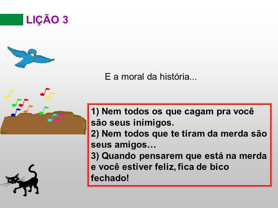 LIÇÃO 3 E a moral da história...