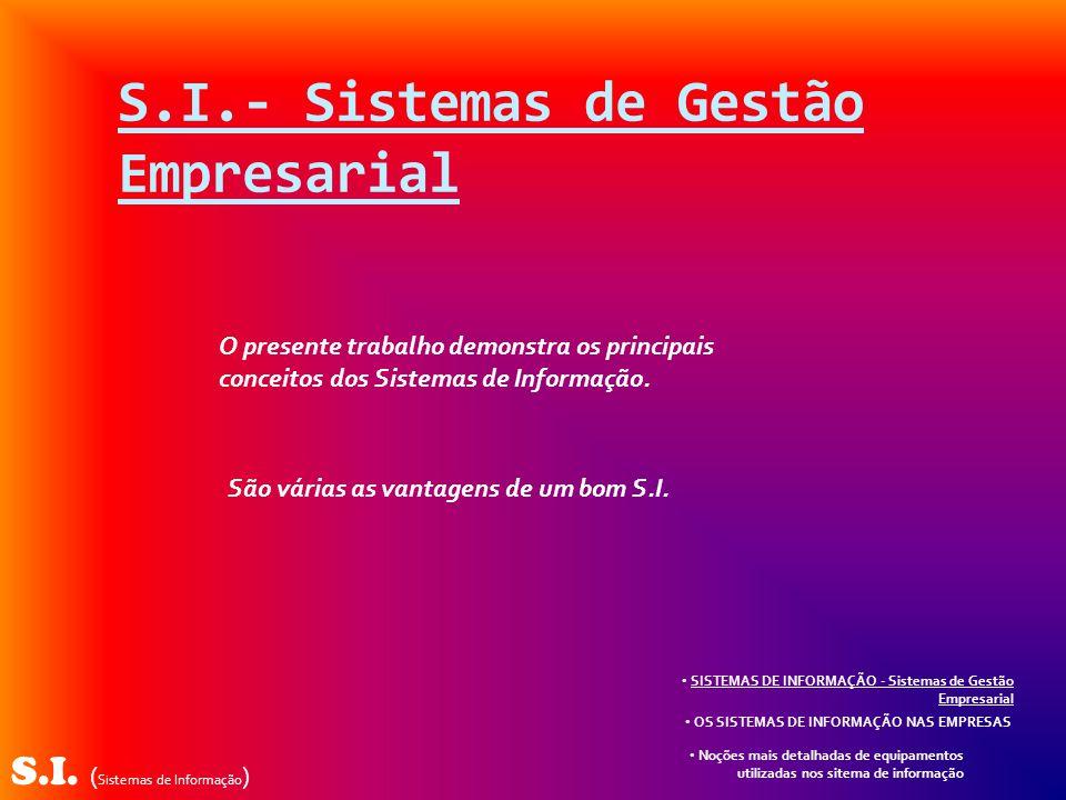 S.I.- Sistemas de Gestão Empresarial