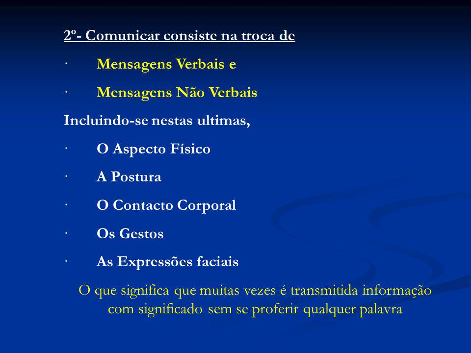 2º- Comunicar consiste na troca de