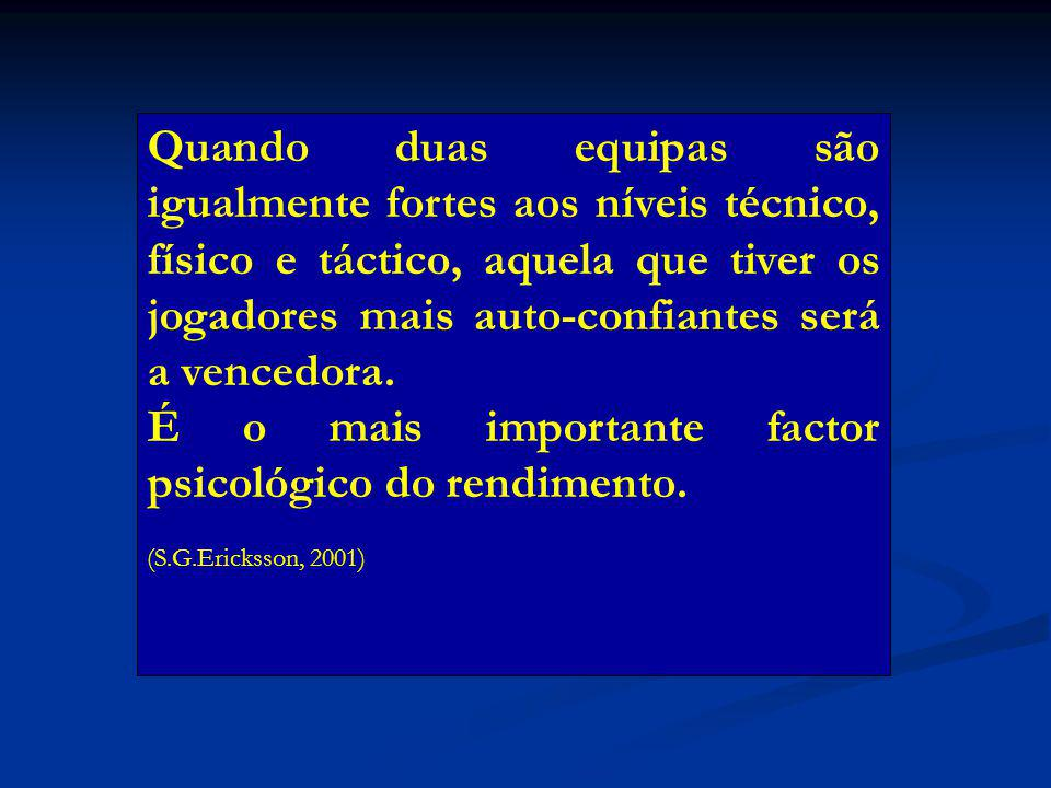 É o mais importante factor psicológico do rendimento.