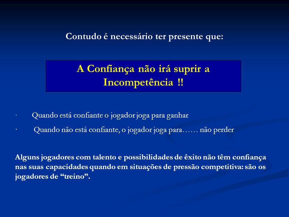 A Confiança não irá suprir a Incompetência !!