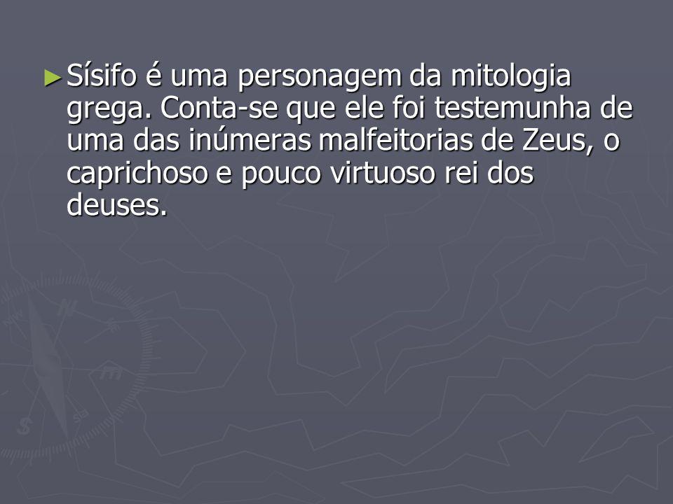 Sísifo é uma personagem da mitologia grega