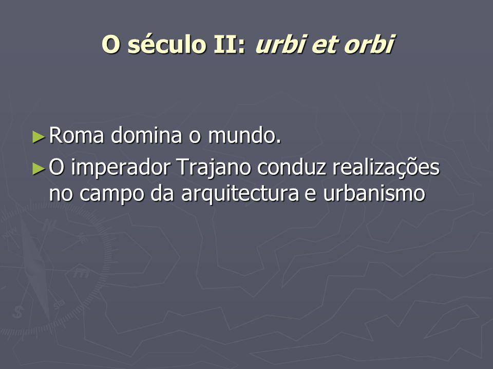 O século II: urbi et orbi