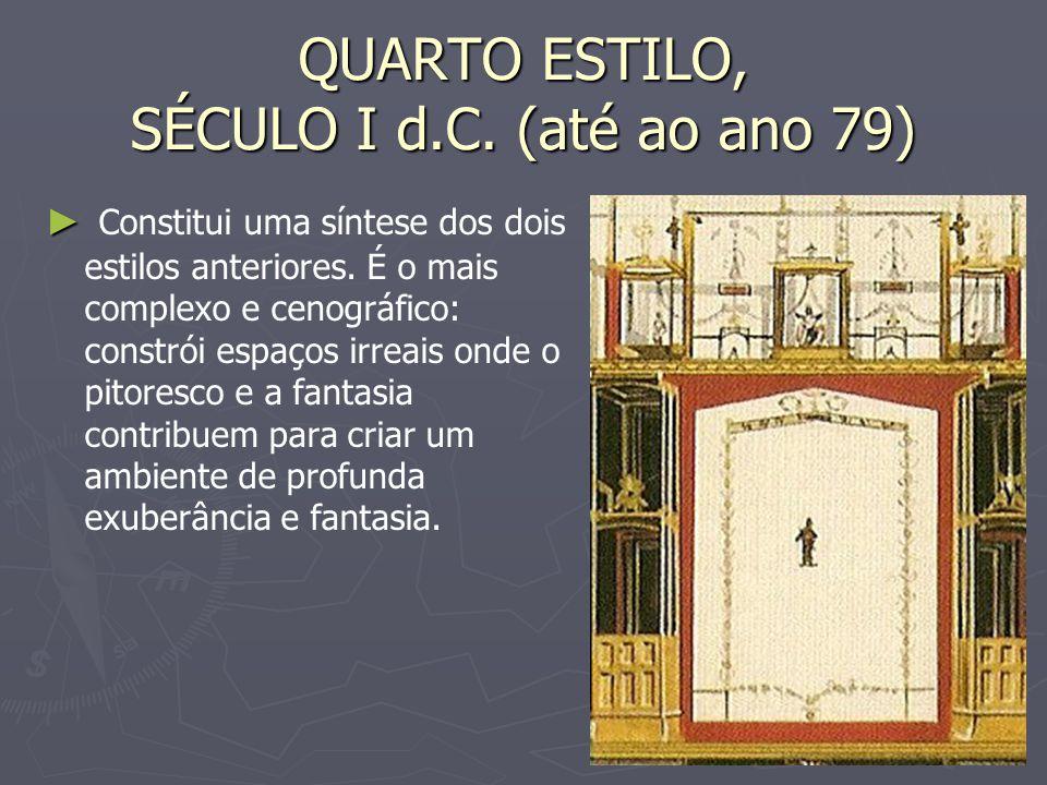 QUARTO ESTILO, SÉCULO I d.C. (até ao ano 79)