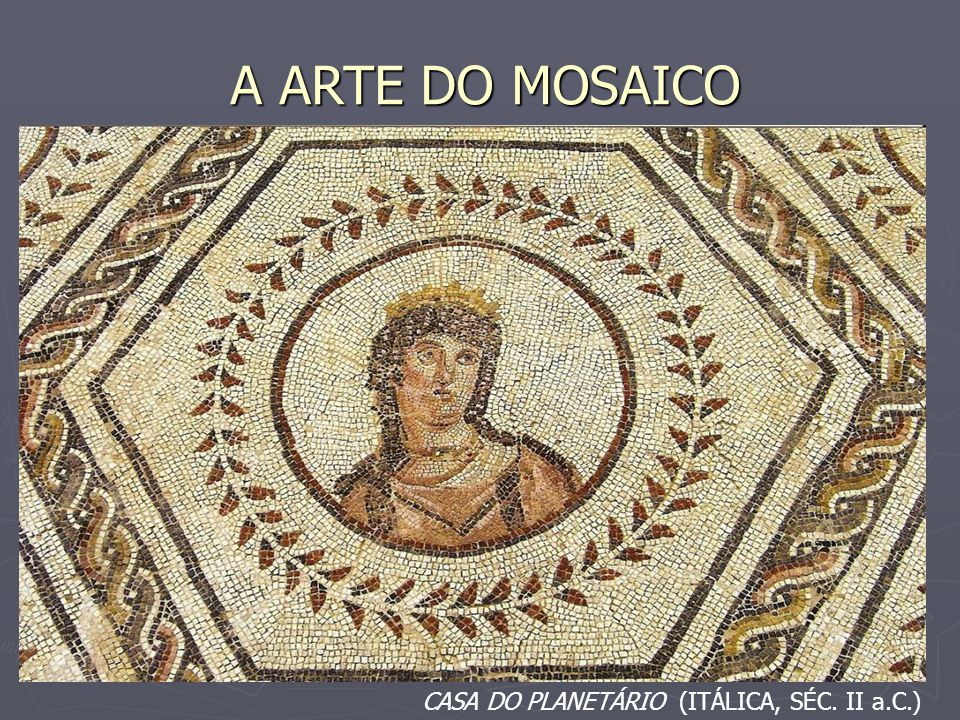 A ARTE DO MOSAICO CASA DO PLANETÁRIO (ITÁLICA, SÉC. II a.C.) 55