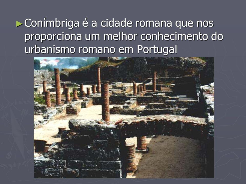 Conímbriga é a cidade romana que nos proporciona um melhor conhecimento do urbanismo romano em Portugal
