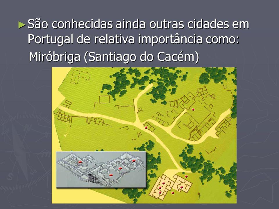 São conhecidas ainda outras cidades em Portugal de relativa importância como: