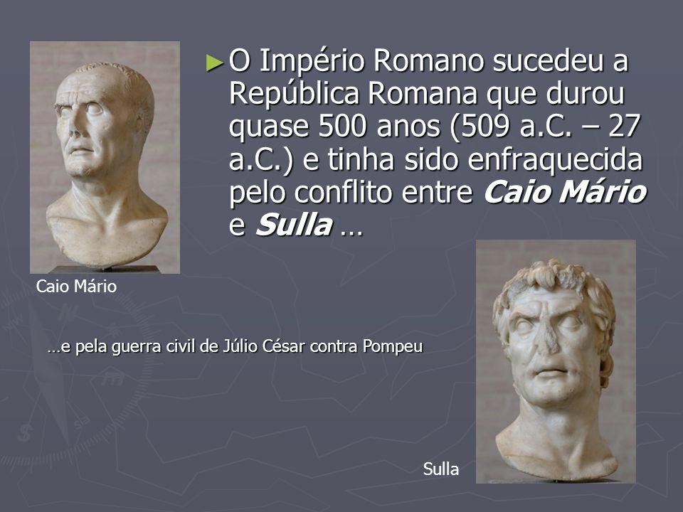 O Império Romano sucedeu a República Romana que durou quase 500 anos (509 a.C. – 27 a.C.) e tinha sido enfraquecida pelo conflito entre Caio Mário e Sulla …