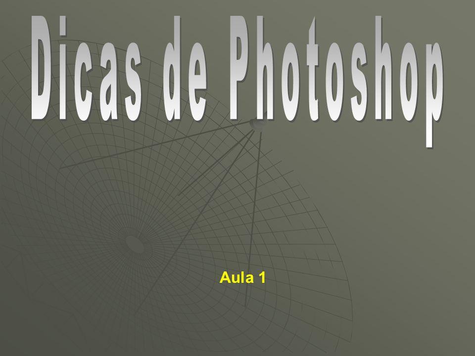 Dicas de Photoshop Aula 1