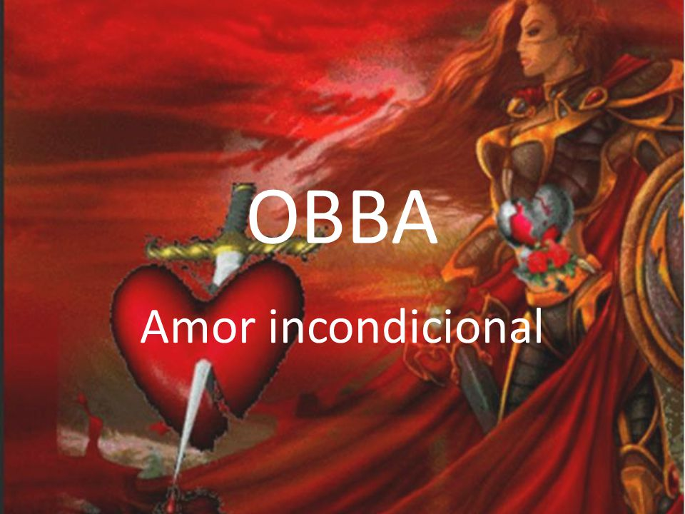 OBBA Amor incondicional