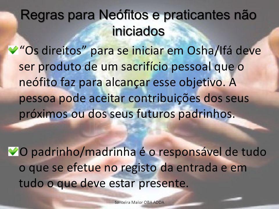 Regras para Neófitos e praticantes não iniciados