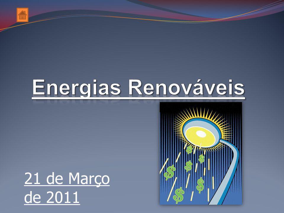 Energias Renováveis 21 de Março de 2011