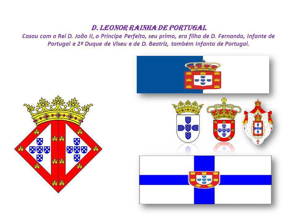 D. Leonor Rainha de Portugal Casou com o Rei D