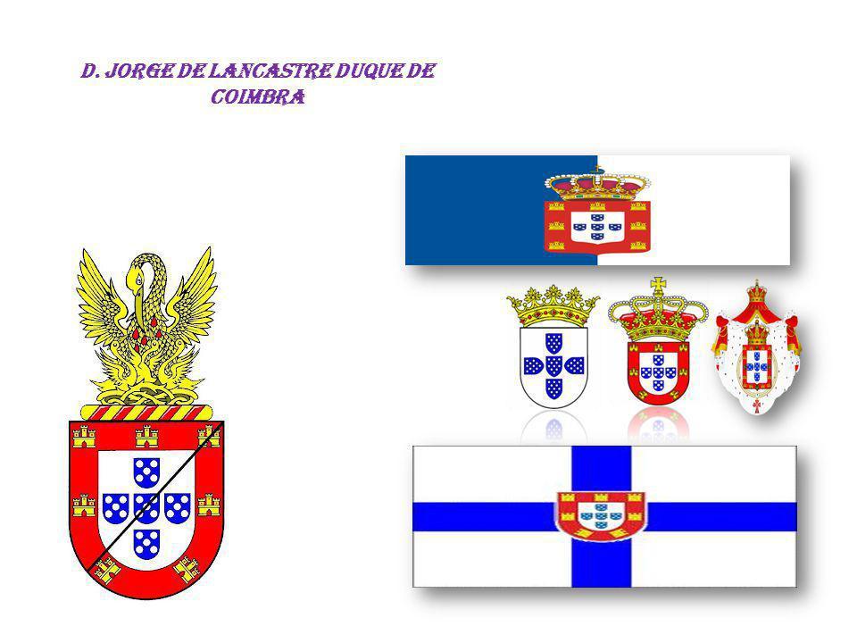 D. Jorge de Lancastre DUQUE DE COIMBRA