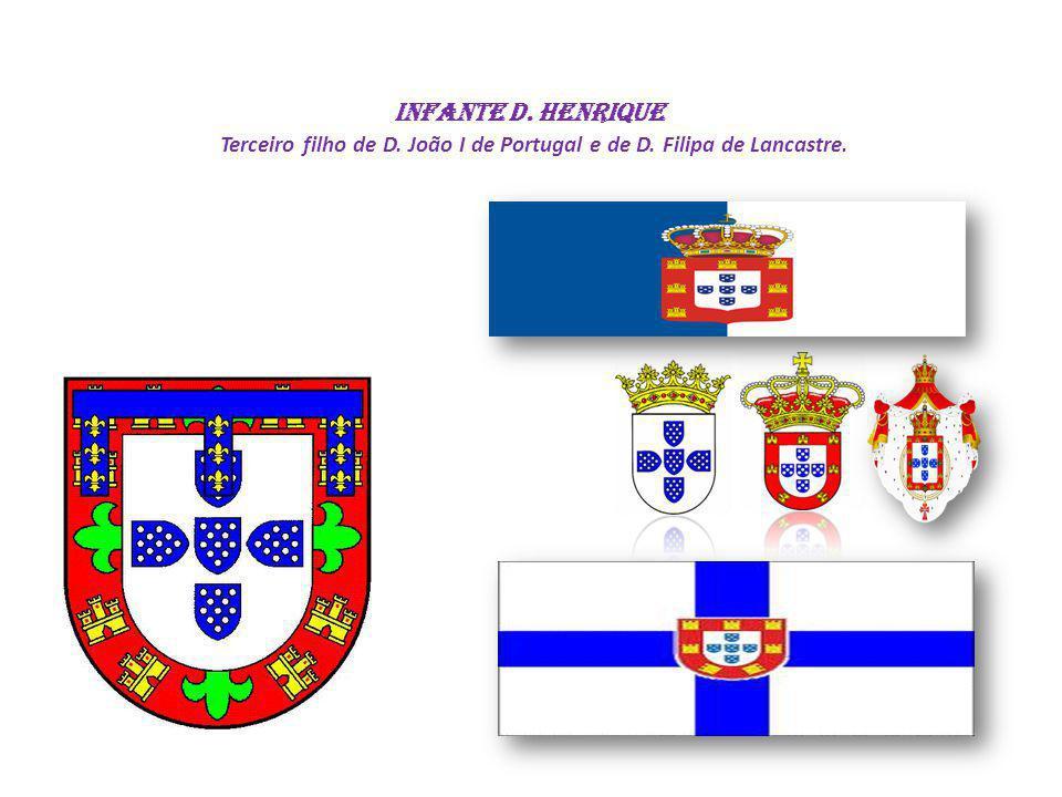 Infante D. Henrique Terceiro filho de D. João I de Portugal e de D