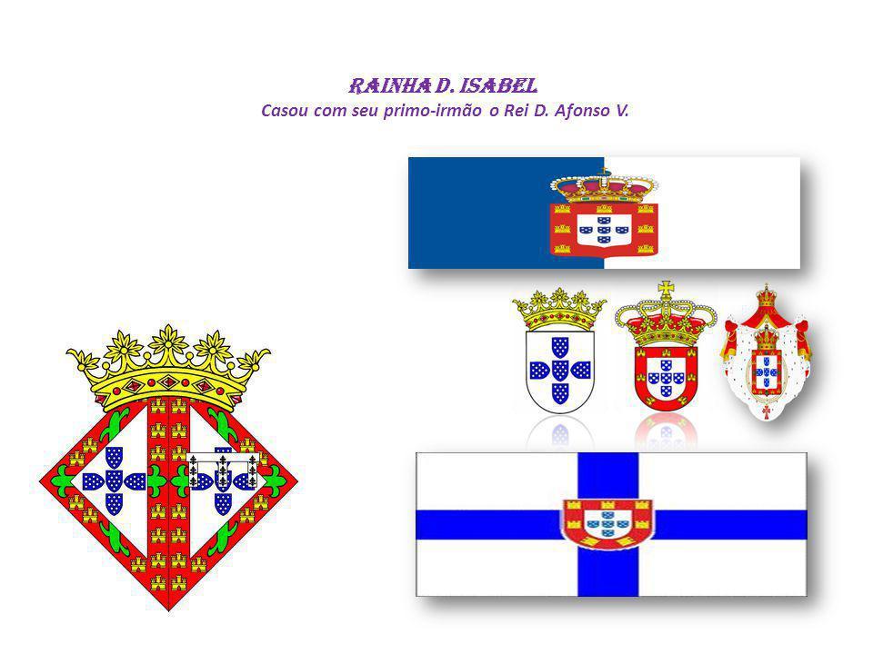 RAINHA D. Isabel Casou com seu primo-irmão o Rei D. Afonso V.