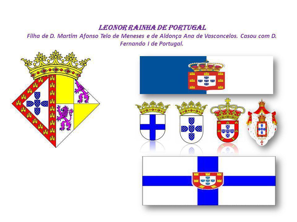 LEONOR Rainha de Portugal Filha de D
