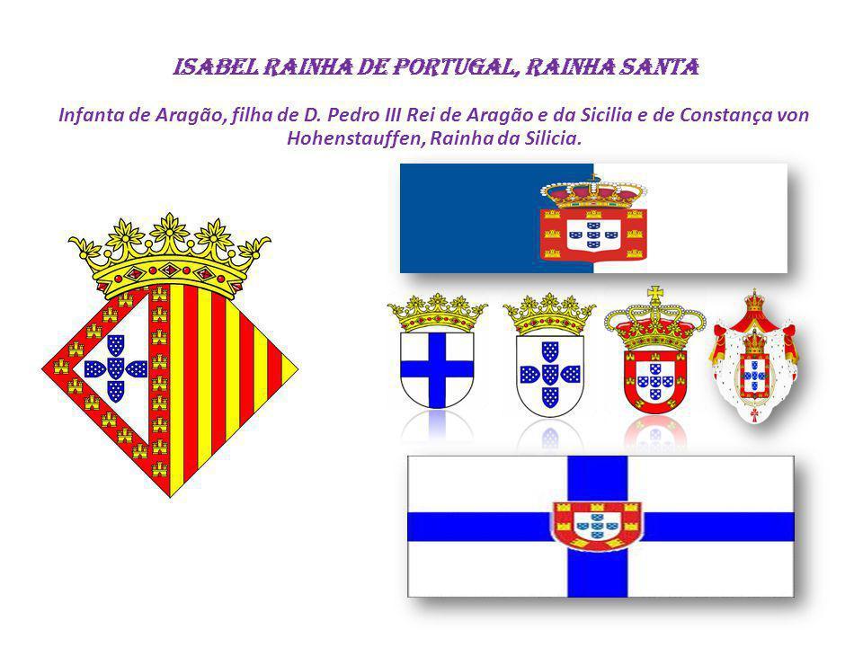 ISABEL Rainha de Portugal, Rainha Santa Infanta de Aragão, filha de D
