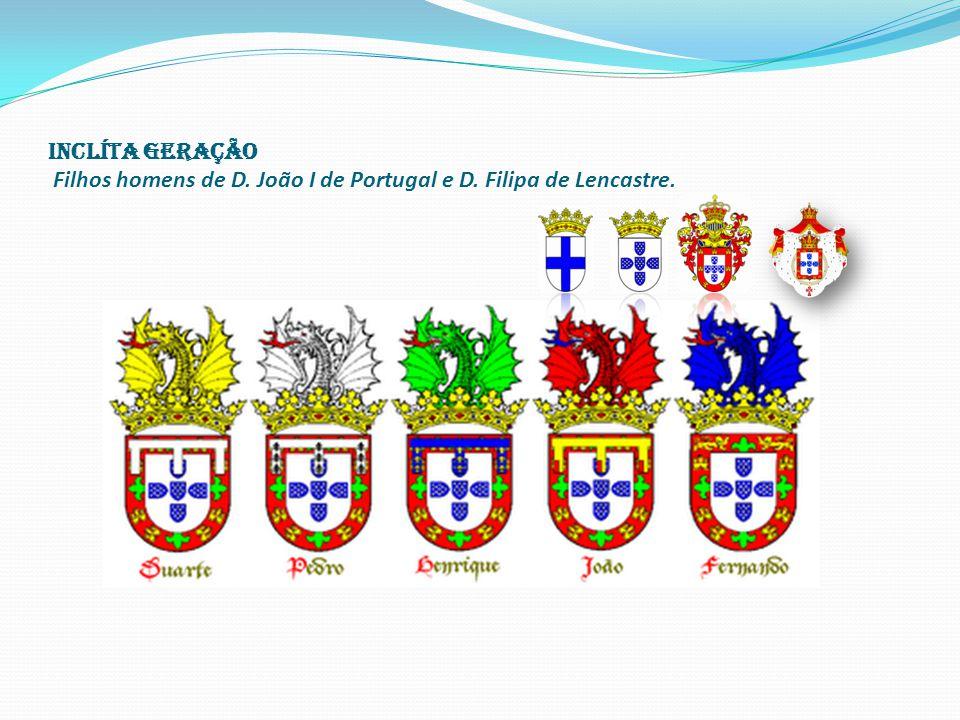 Inclíta geração Filhos homens de D. João I de Portugal e D