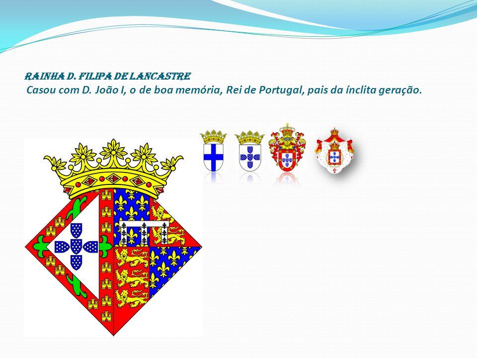 Rainha D. Filipa de Lancastre Casou com D