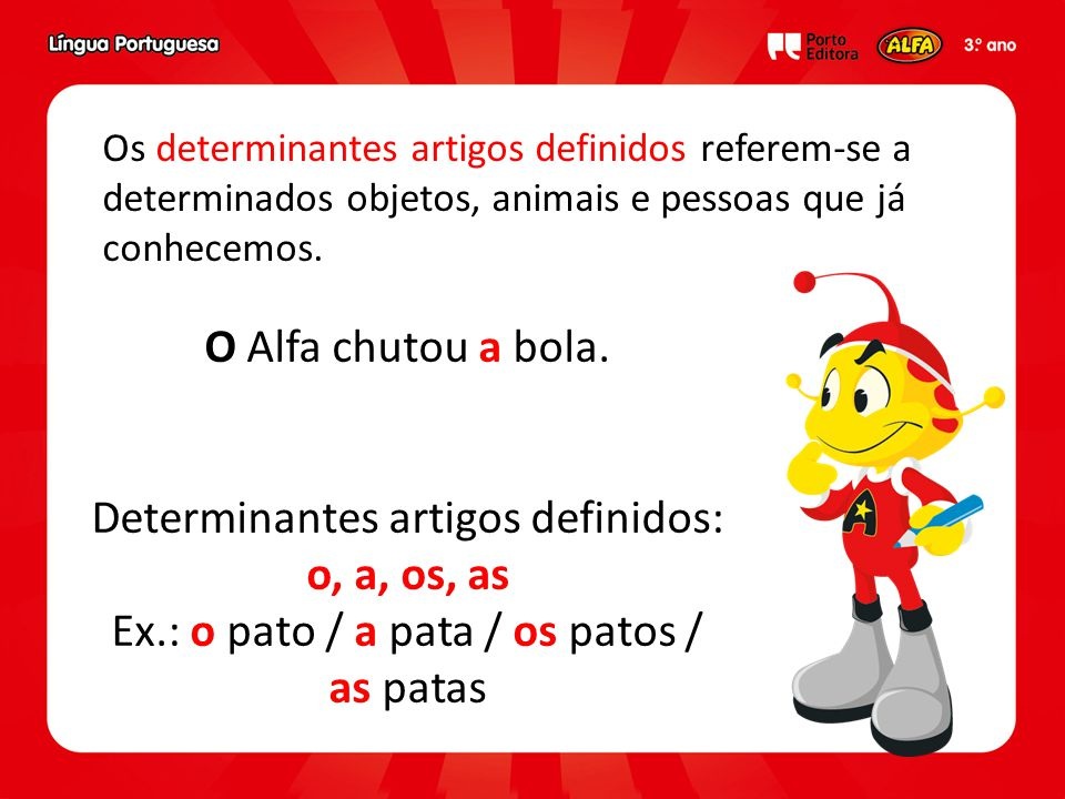 Determinantes artigos definidos: o, a, os, as
