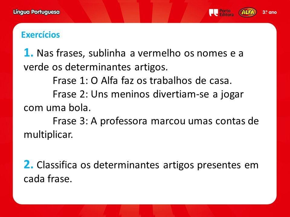 2. Classifica os determinantes artigos presentes em cada frase.