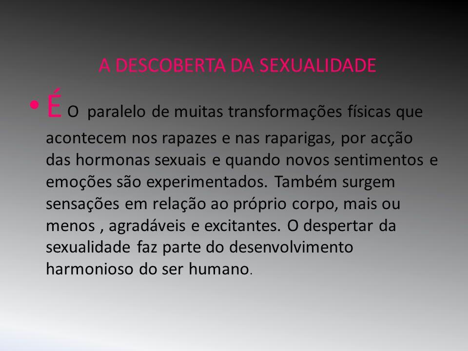 A DESCOBERTA DA SEXUALIDADE