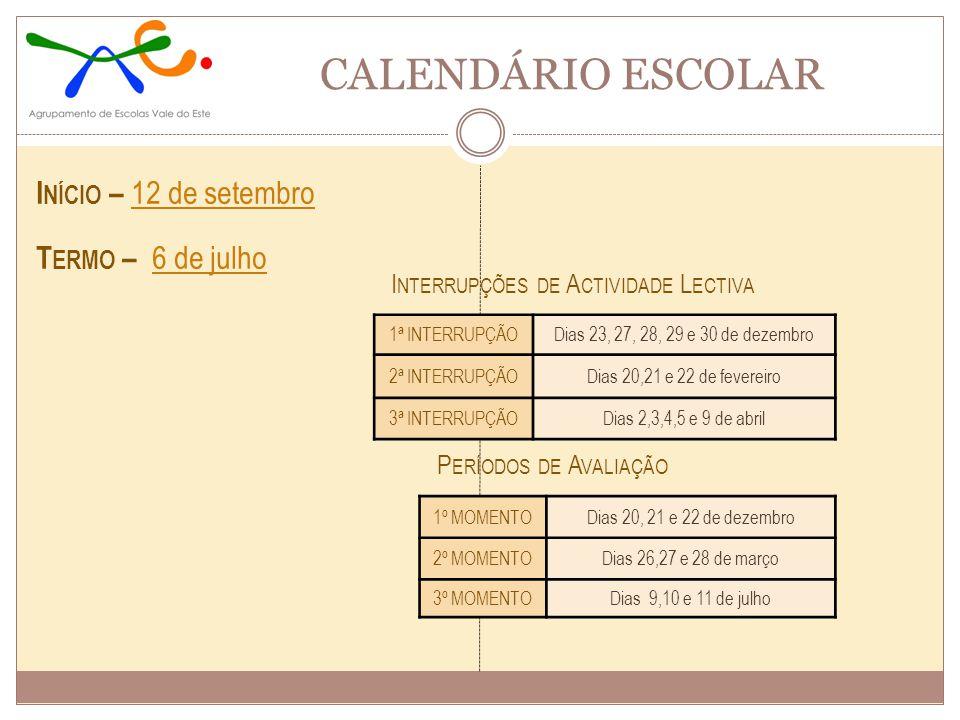 CALENDÁRIO ESCOLAR Início – 12 de setembro Termo – 6 de julho