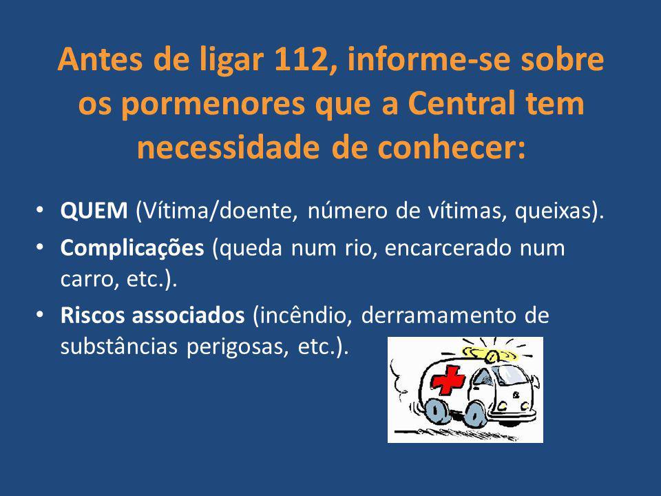 Antes de ligar 112, informe-se sobre os pormenores que a Central tem necessidade de conhecer: