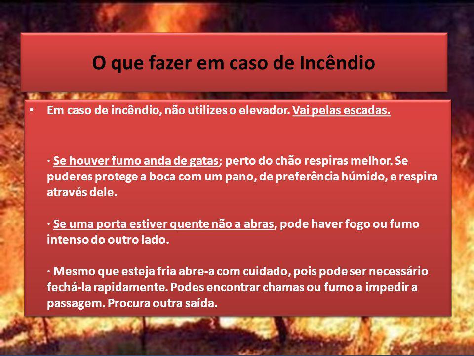 O que fazer em caso de Incêndio