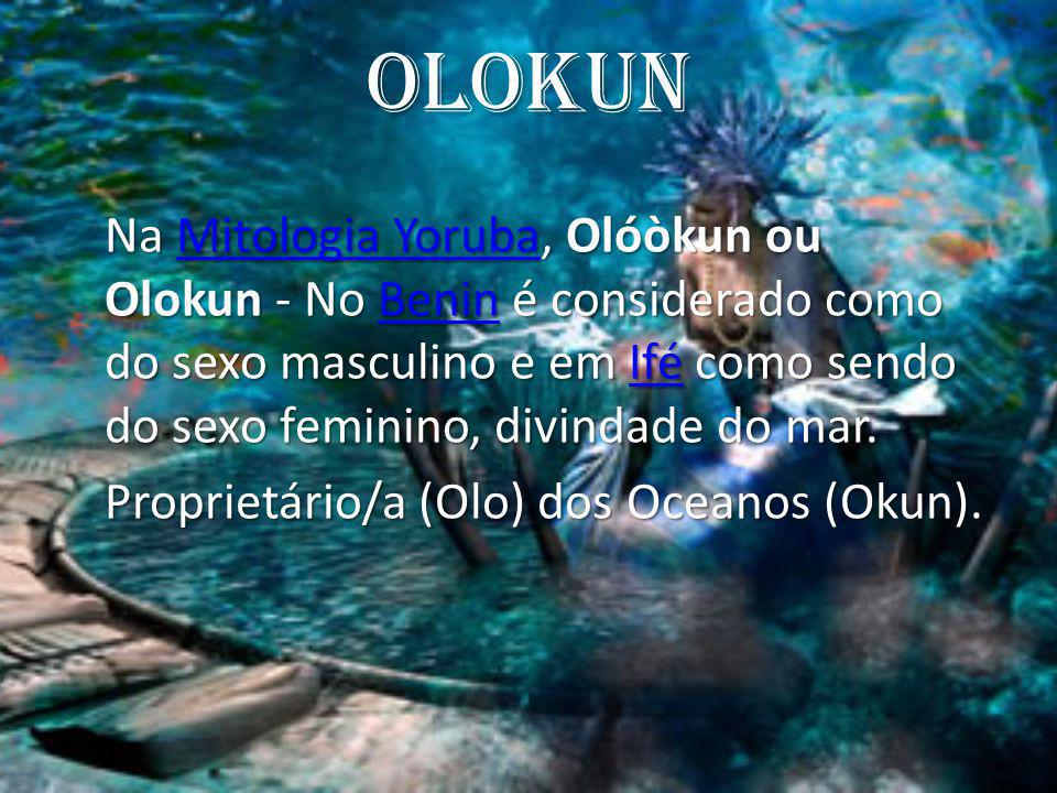 Olokun Proprietário/a (Olo) dos Oceanos (Okun).