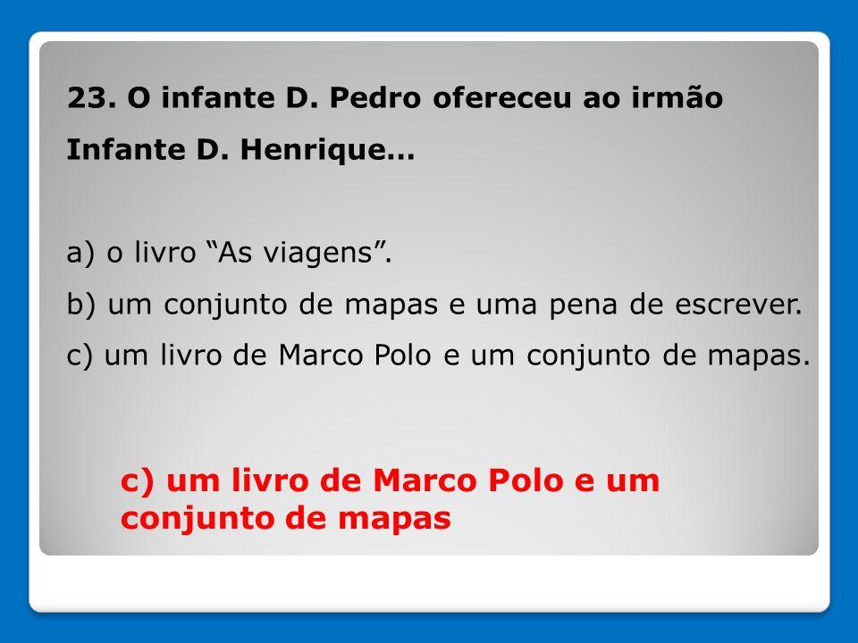 c) um livro de Marco Polo e um conjunto de mapas